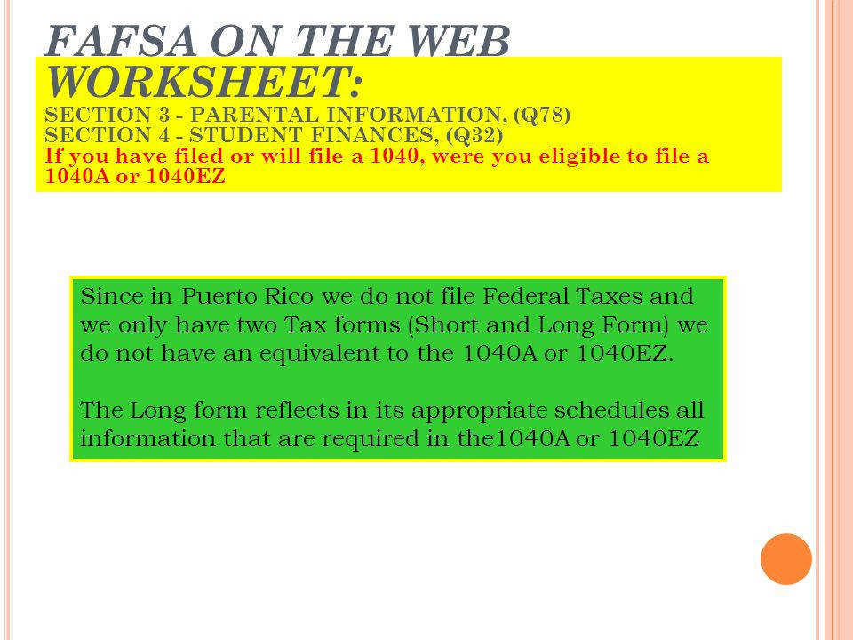 FAFSA ON THE WEB WORKSHEET SECTION 3 PARENTAL INFORMATION Q78 SECTION