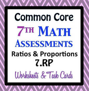 mon Core Assessments Math 7th Seventh Grade Ratios and Proportions 7 RP