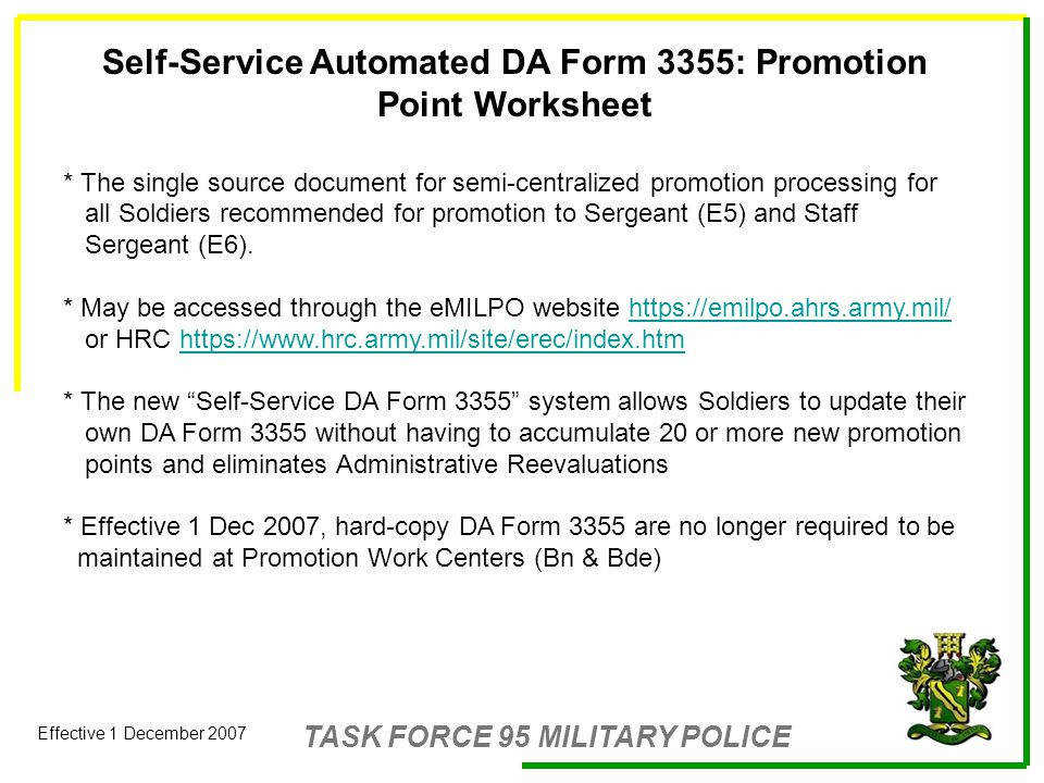 14 TASK. TASK FORCE 95 MILITARY POLICE Effective 1 December 2007 Enlisted from Army Promotion Point Worksheet ...