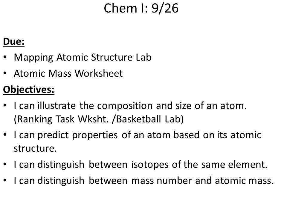 Chem I 9 26 Due Mapping Atomic Structure Lab Atomic Mass Worksheet