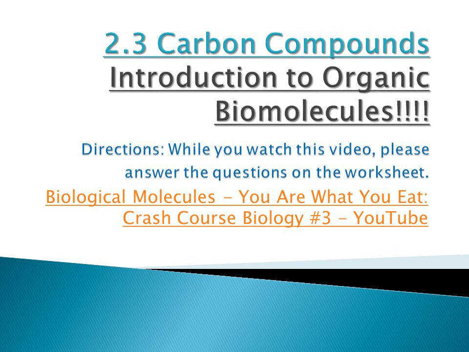 3 Carbon pounds Introduction to Organic Biomolecules