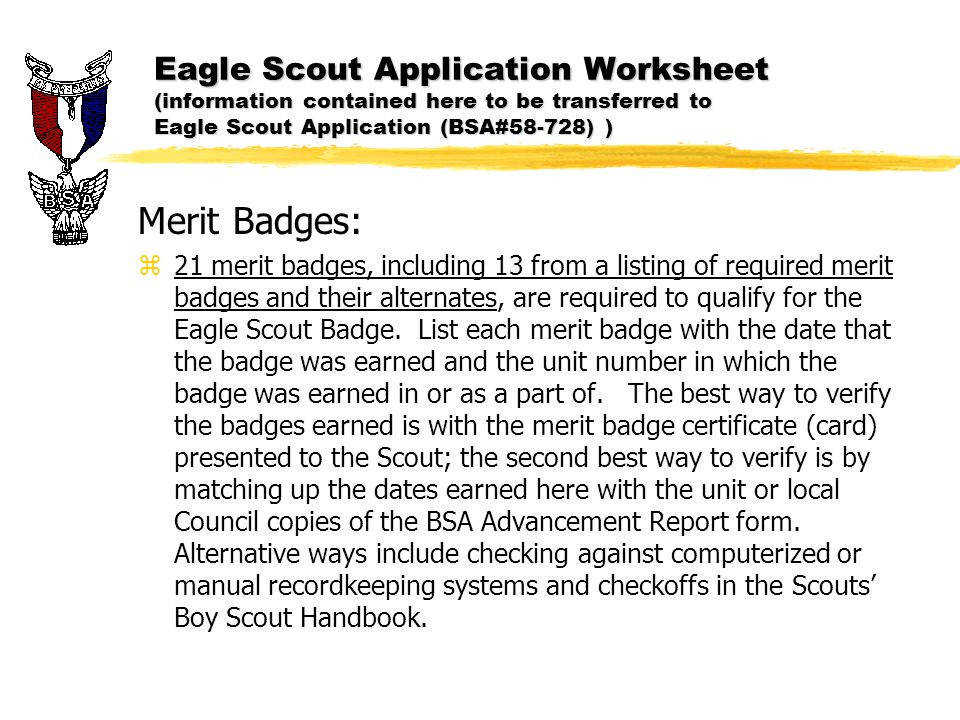 Eagle Scout Application Worksheet information contained here to be transferred to Eagle Scout Application