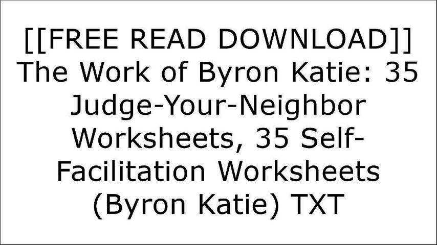Byron Katie Worksheet Homeschooldressage. F R E D O W N L A The Work Of Byron Katie 35 Judge Your Neighbor Worksheets Self Facilitation. Worksheet. Byron Katie Worksheet Questions At Mspartners.co