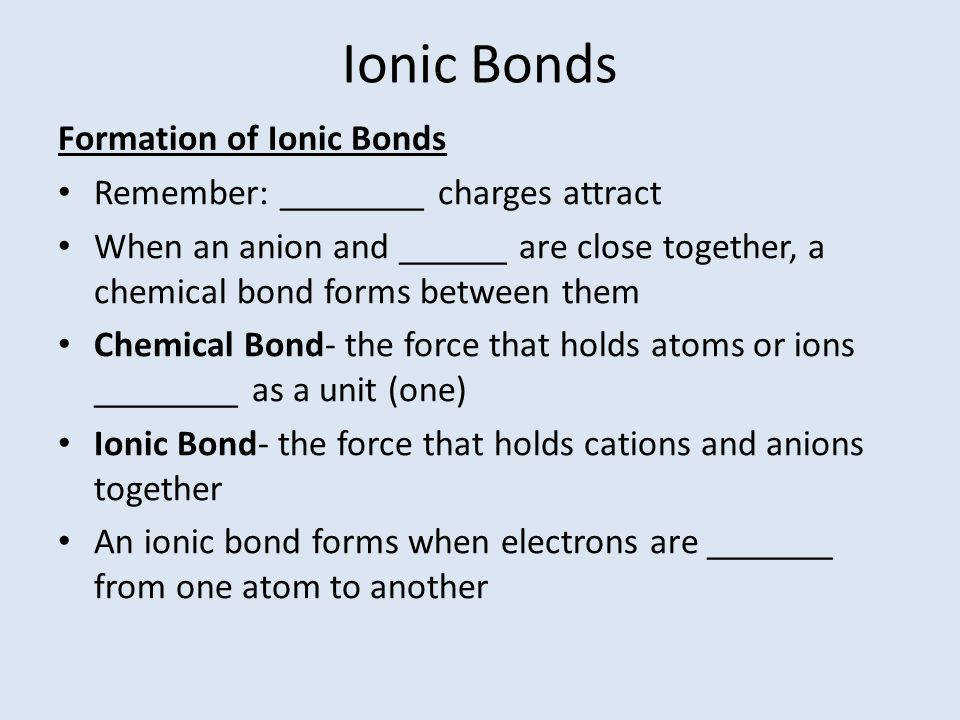 Ionic Bonds Formation of Ionic Bonds
