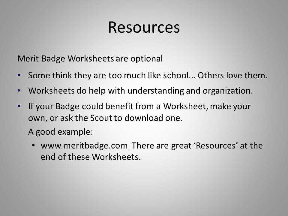 Resources Merit Badge Worksheets are optional