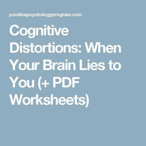 Cognitive Distortions When Your Brain Lies to You PDF Worksheets