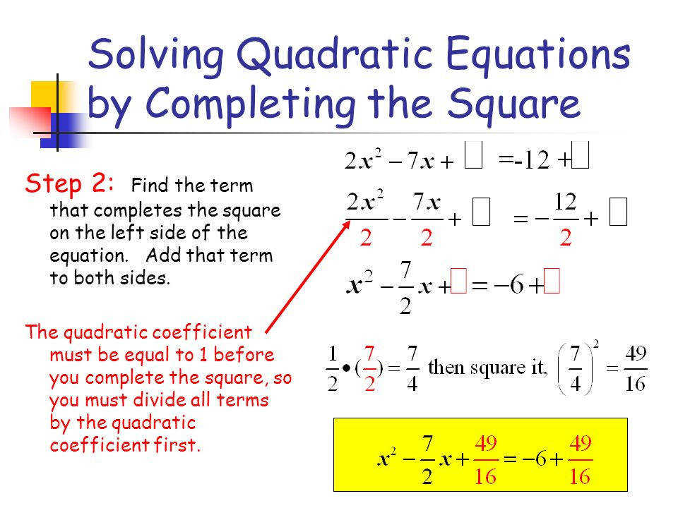Solving Quadratic Equations by pleting the Square Step 2 Find the term that pletes the