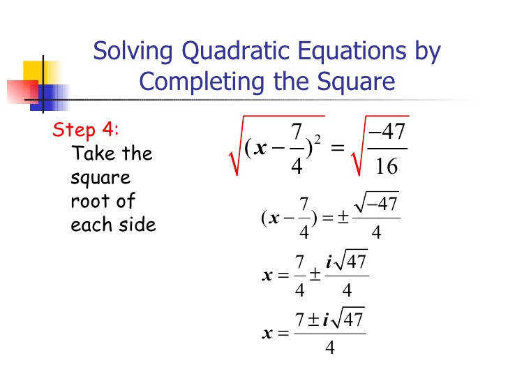 13 Solving Quadratic Equations by pleting the Square Step