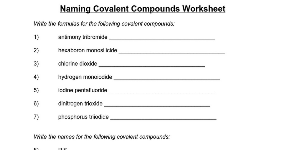 Gallery For Naming Covalent  pounds Worksheet Answer Key  Naming together with more covalent  pound naming practice odt   More Covalent  pound additionally Naming Ionic  pounds Practice Worksheet Answers Best Of together with Covalent  pounds Worksheet   Homedressage moreover naming covalent  pounds type II   Naming Covalent  pounds Type additionally Ionic and Covalent  pounds Worksheet Awesome Chemical Pound Lesson likewise BINARY IONIC AND MOLECULAR  POUNDS WORKSHEET furthermore ionic  pound vs covalent  pound – educateonlinenow club additionally naming ionic and covalent pounds practice worksheet answers in addition Naming Covalent  pounds Worksheet Answers   Oaklandeffect likewise  also Printables  Naming Covalent  pounds Worksheet  Lemonlilyfestival additionally Mixed Ionic Covalent  pound Naming besides Naming Chemical  pounds Worksheet also 3 6  Naming Covalent  pounds   Chemistry LibreTexts additionally 15 Best Images of Carbon  pounds Worksheet   Carbohydrates Review. on naming covalent compounds practice worksheet