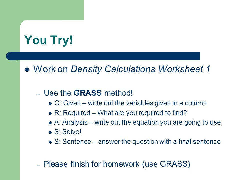 Work on Density Calculations Worksheet 1 – Use the GRASS method