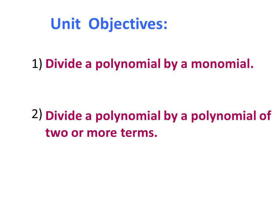 2 Divide a polynomial by a monomial