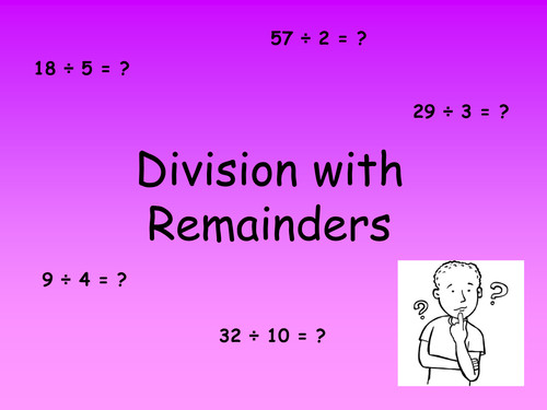 Division with remainders powerpoint & worksheets by elasticbandy Teaching Resources Tes