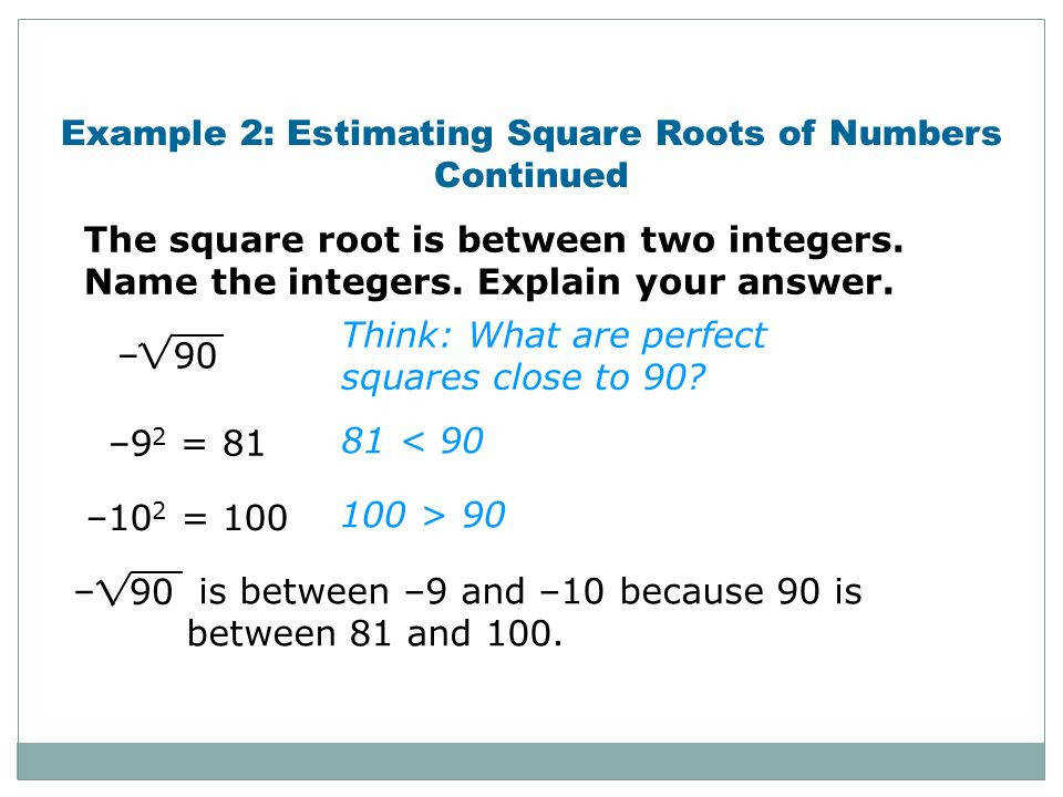 Example 2 Estimating Square Roots of Numbers Continued