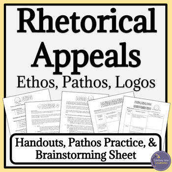 Rhetorical Appeals Handouts and Worksheets for Ethos Pathos and Logos