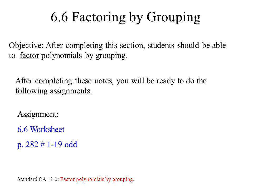 6 6 Factoring by Grouping Objective After pleting this section students should be able to