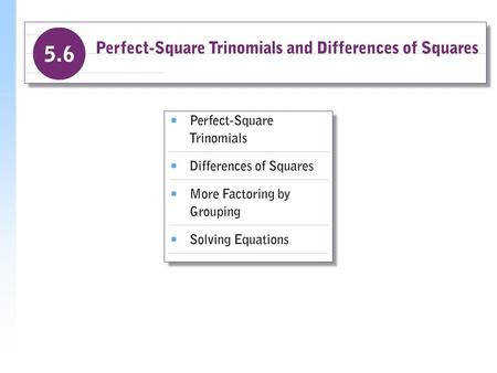 Example Determine whether each of the following is a perfect square trinomial a