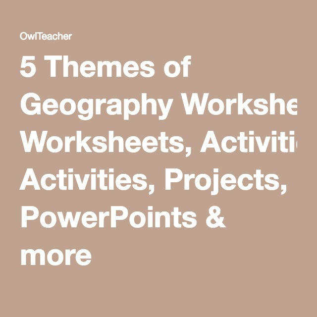 5 Themes of Geography Worksheets Activities Projects PowerPoints & more