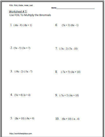 Answers are on the second page of the worksheet Use the FOIL method on the binomials to find the product