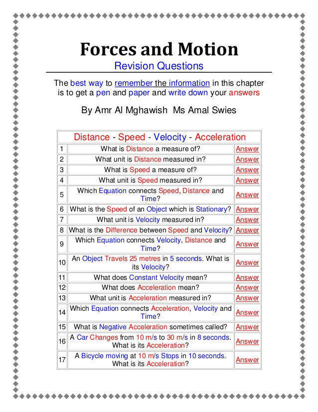 Forces and Motion Revision Questions The best way to remember the information in this chapter is