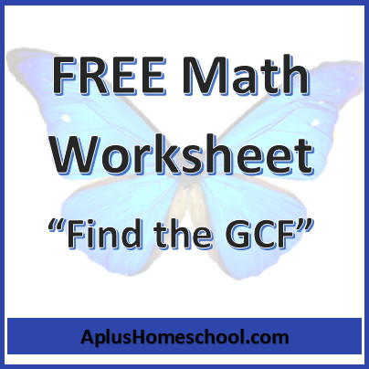 Use this FREE Find the GCF worksheet from A Plus homeschool to practice finding the Greatest mon Factor First – list the prime factors