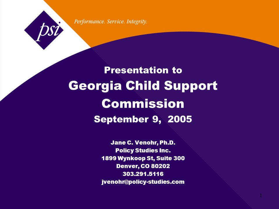 1 Presentation to Georgia Child Support mission September 9 2005 Jane C