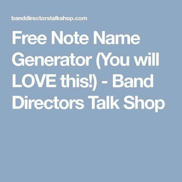 Free Note Name Generator You will LOVE this Band Directors Talk Shop