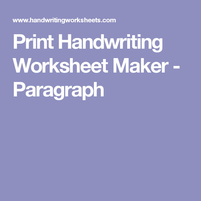 Print Handwriting Worksheet Maker Paragraph