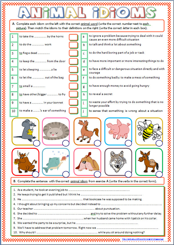 The students first plete the idioms with the correct animal words and then they match the idioms to their definitions Finally they use the same idioms