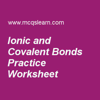 Ionic and Covalent Bonding Practice Worksheet