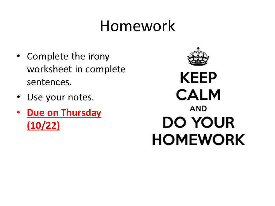 Homework plete the irony worksheet in plete sentences