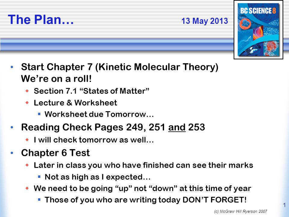 13 May 2013 Start Chapter 7 Kinetic Molecular Theory We