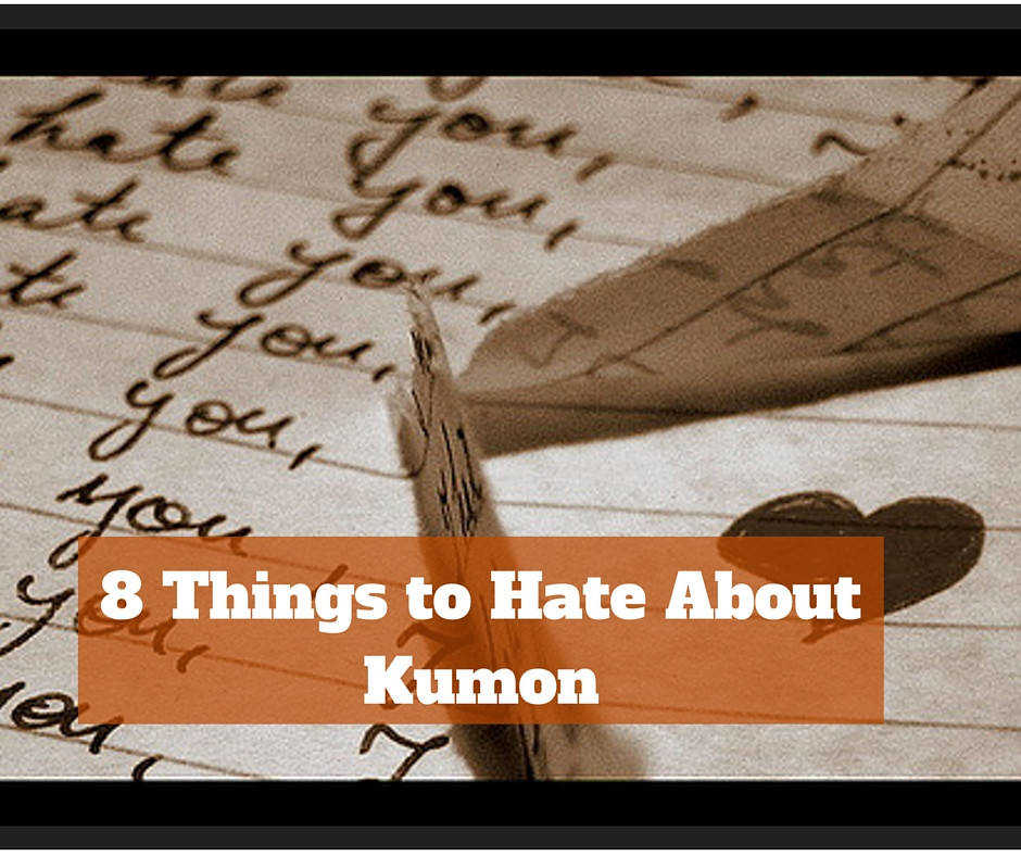 8 Things to Hate about Kumon – A Review