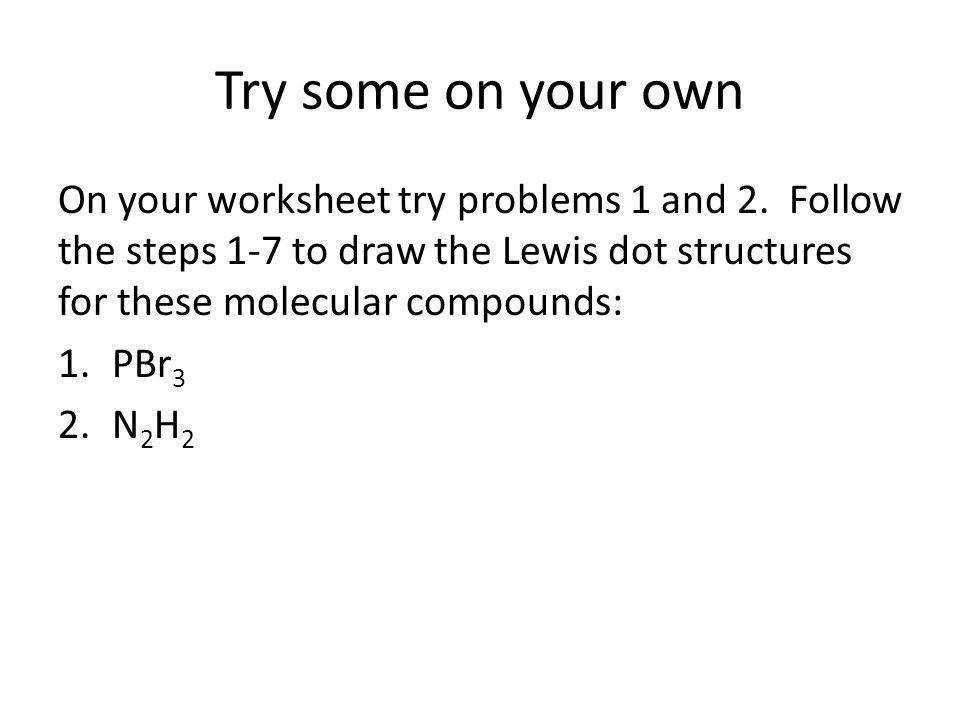 Try some on your own your worksheet try problems 1 and 2 Follow the