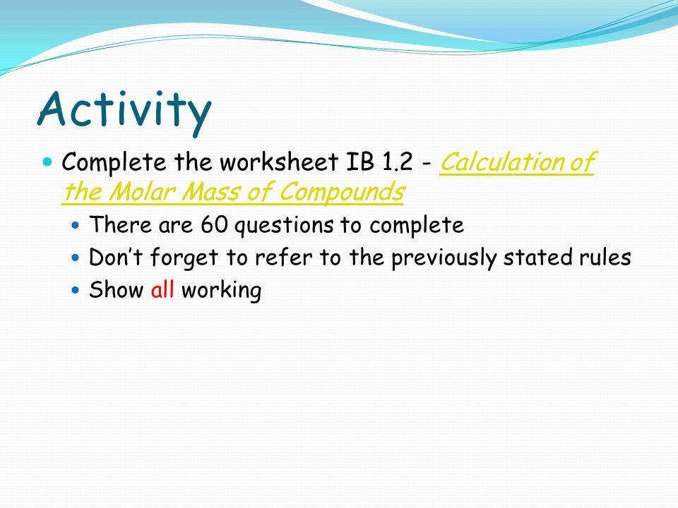 Activity plete the worksheet IB 1 2 Calculation of the Molar Mass of pounds There