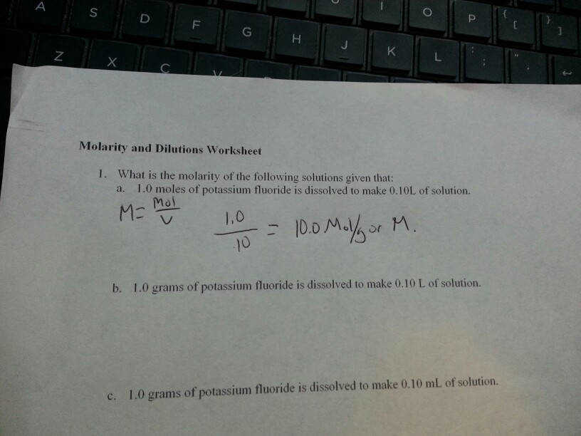 Molarity and Dilutions Worksheet 1 What is the molarity of the following solutions given that