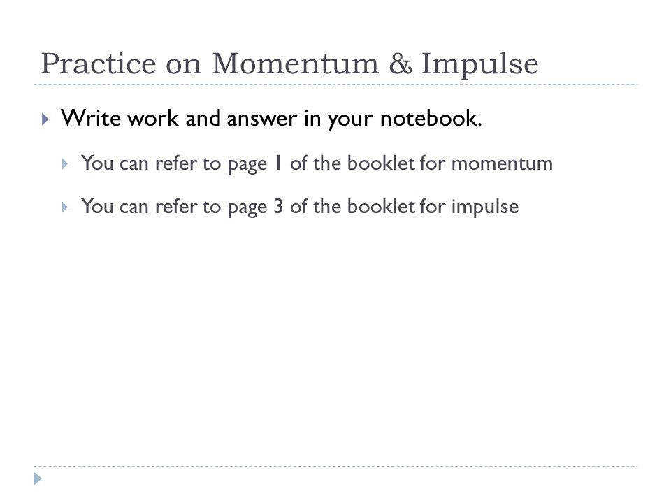 Practice on Momentum & Impulse