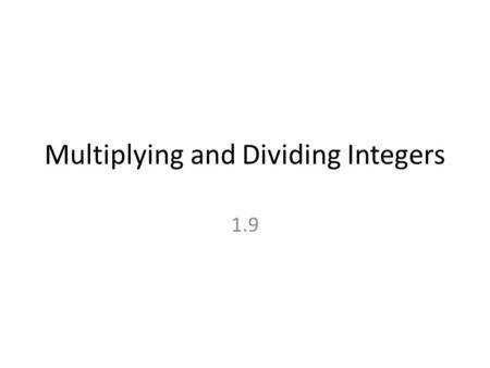 Multiplying and Dividing Integers 1 9 Rules Multiply or divide SAME sign the product or