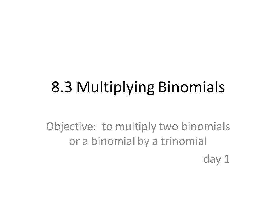 8 3 Multiplying Binomials