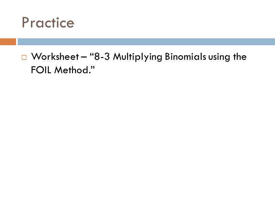 "10 Practice  Worksheet – ""8 3 Multiplying Binomials"