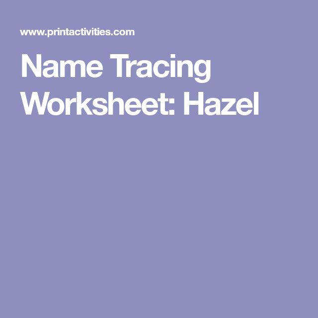 Name Tracing Worksheet Hazel