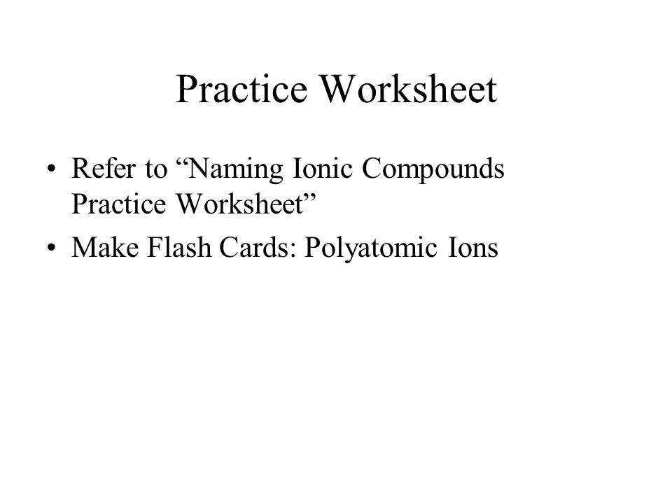"""41 Practice Worksheet Refer to """"Naming Ionic pounds"""