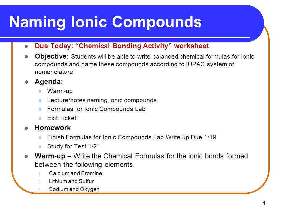 1 Naming Ionic pounds Due Today Chemical Bonding Activity worksheet Objective Students will be