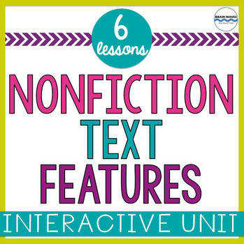 Nonfiction Text Features 6 Fun Lessons for Reading Informational Texts