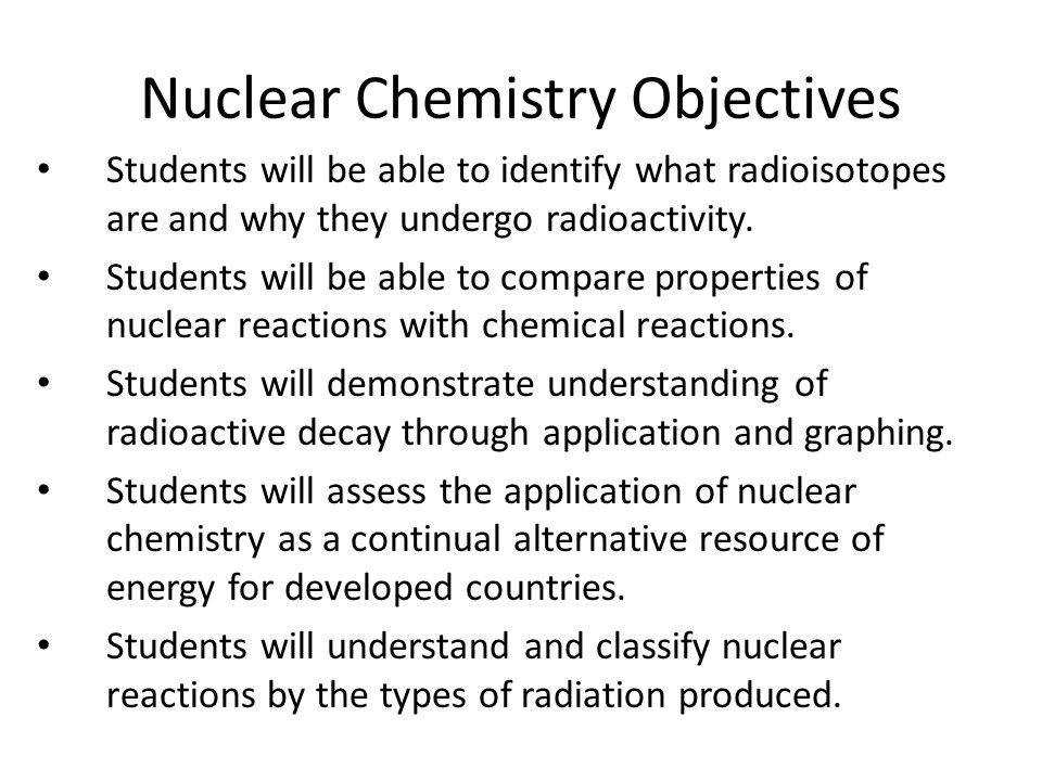 Nuclear Chemistry Objectives
