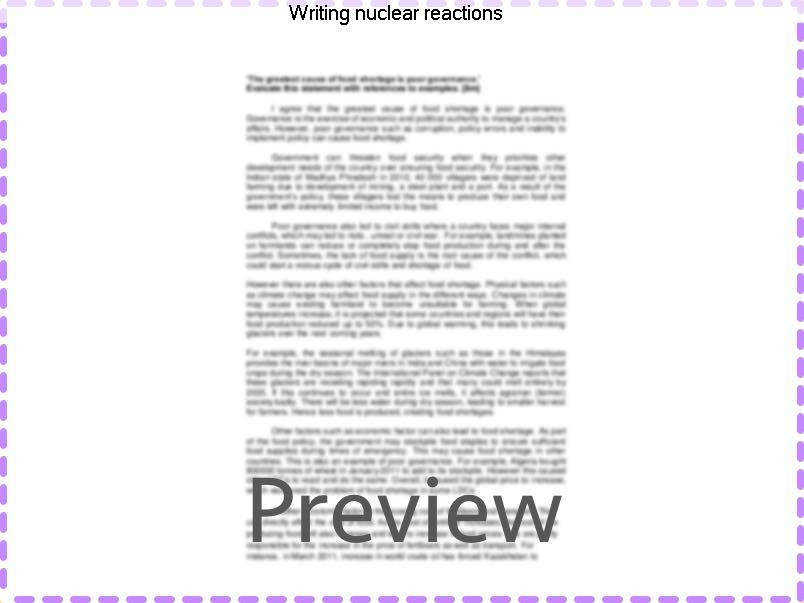 writing nuclear reactions A balanced nuclear reaction equation indicates that there is a rearrangement during a nuclear reaction, but of subatomic particles rather than atoms nuclear reactions also follow conservation laws, and they are balanced in two ways:.
