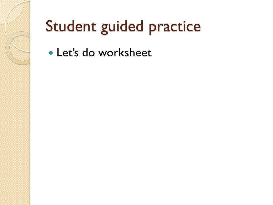 12 Student guided practice Let s do worksheet