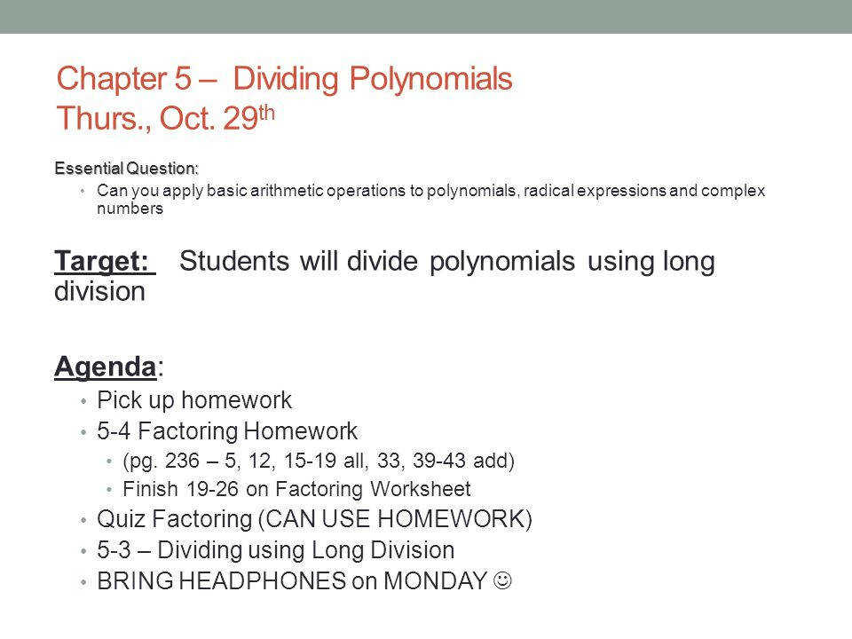 Chapter 5 – Dividing Polynomials Thurs Oct
