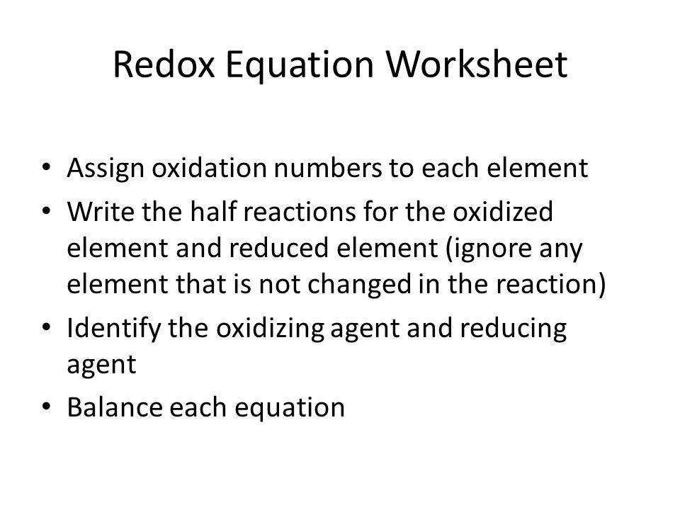 oxidation reduction reactions Oxidation-reduction reactions redox reactions are comprised of two parts, a reduced half and an oxidized half, that always occur together the reduced half gains electrons and the oxidation number decreases, while the oxidized half loses electrons and the oxidation number increases.