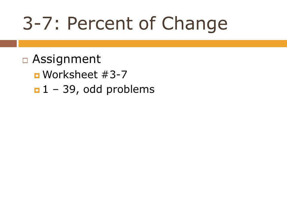 12 3 7 Percent of Change Assignment Worksheet 3 7 1 – 39 odd problems