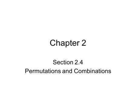 Chapter 2 Section 2 4 Permutations and binations